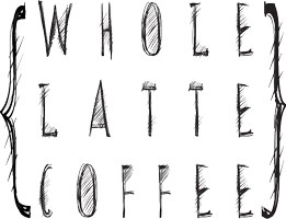 Whole Latte Coffee